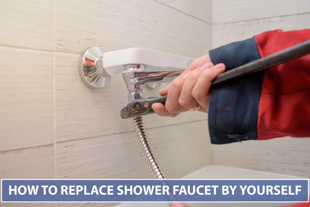 How to Replace Shower Faucet by Yourself