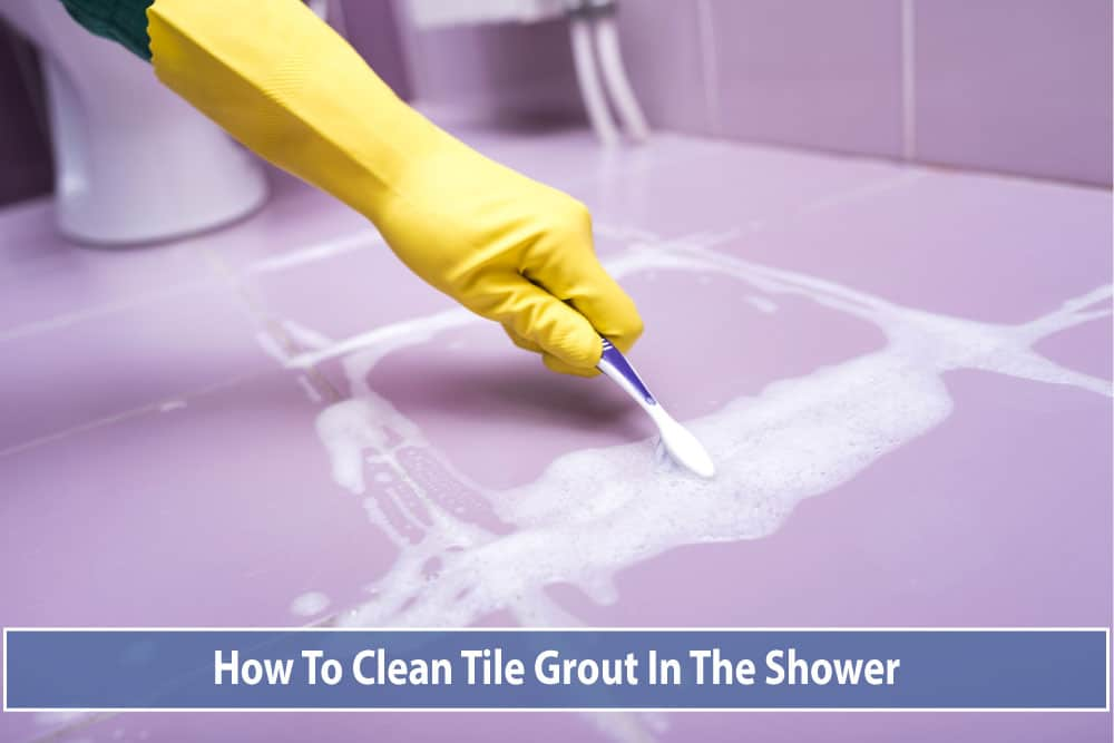 How To Clean Tile Grout In The Shower