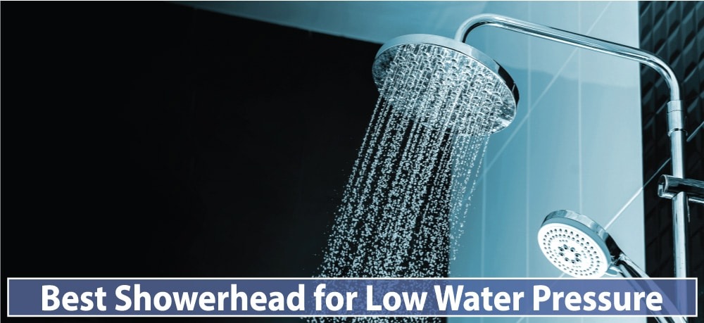 Best Showerhead for Low Water Pressure
