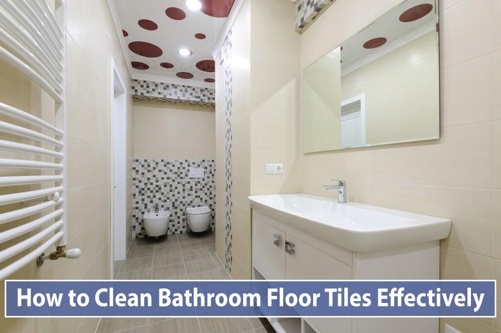 How to Clean Bathroom Floor Tiles